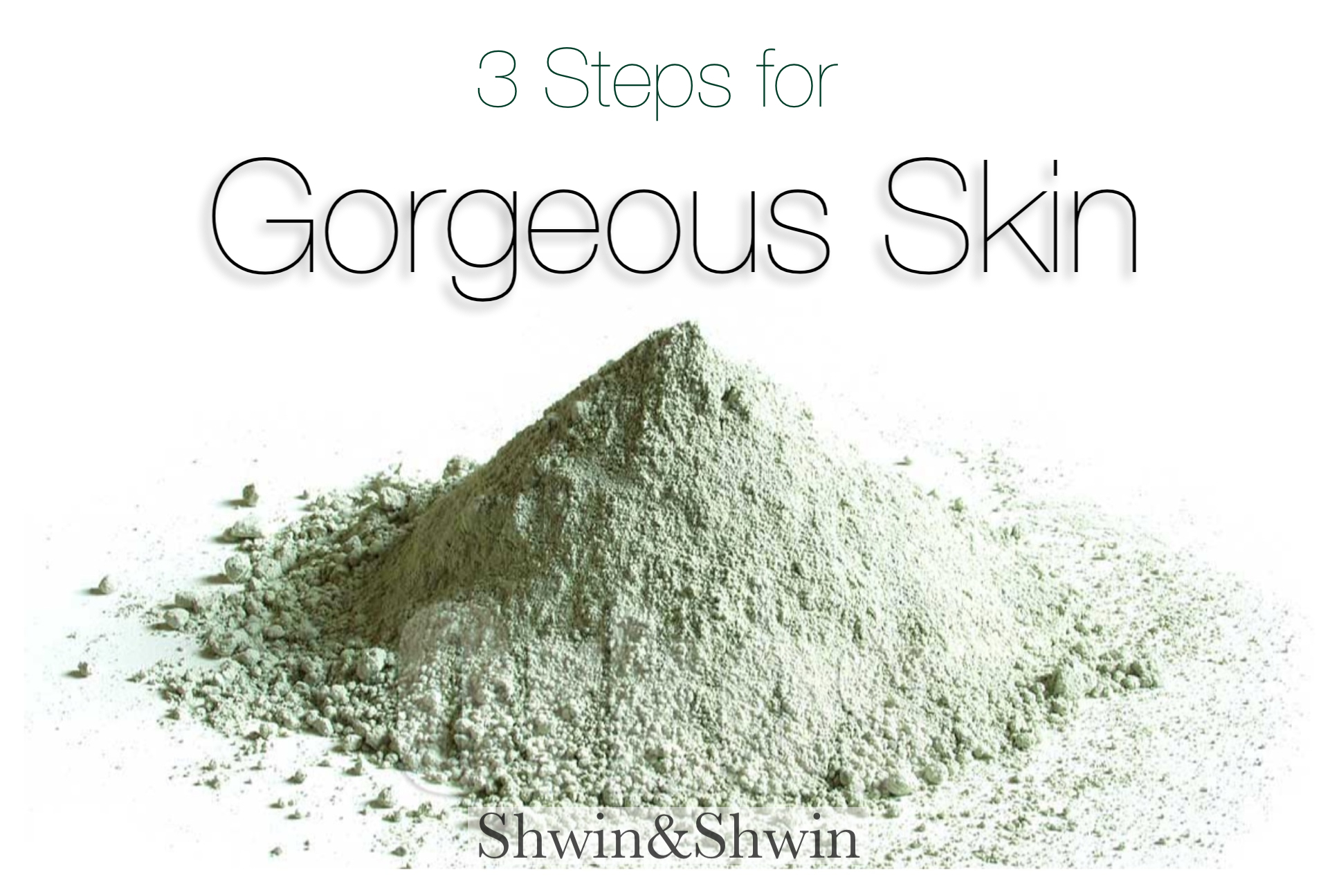 3 Steps for Gorgeous Skin